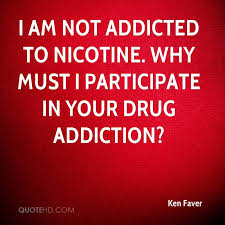 Ken Faver Quotes QuoteHD Delectable Drug Addiction Quotes