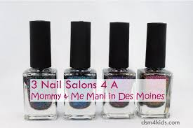 3 nail salons 4 a mommy me mani in des moines