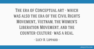 Civil Rights Quotes Impressive The Era Of Conceptual Art Which Was Also The Era Of The Civil