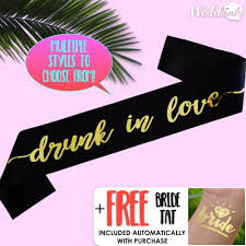 Sash Lettering Design Bachelorette Sash Drunk In Love Sash Black With Gold Foil Lettering Bride Tribe Bridal Party Bride Hens