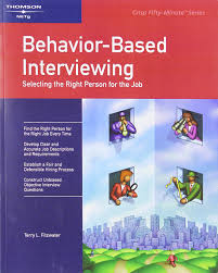 crisp behavior based interviewing selecting the right person for crisp behavior based interviewing selecting the right person for the job crisp fifty minute series terry l fitzwater 9781560525837 amazon com books
