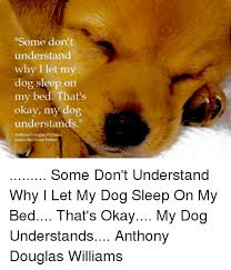 Dog Sleep Pattern New Some Don't Understand Why I Let My Dog Sleep On My Bed That's Okay