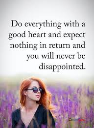 Love Quotes about Love Life Good heart never be Disappointed Simple Inspirational Quotes On Love And Life