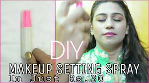 diy makeup setting spray in just rs 30 4 uses of makeup setting spray