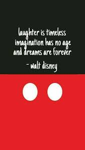 Disneyland Quotes Dreams Best of Laughter Is Timeless Imagination Has No Age Dreams Are Forever