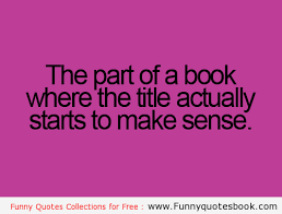 Funny Book Quotes Best I Always Get A Strange Sense Of Satisfaction From This Moment