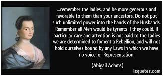 Abigail Adams Quotes Magnificent Quoteremembertheladiesandbemoregenerousandfavorabletothem