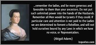 Abigail Adams Quotes Simple Quoteremembertheladiesandbemoregenerousandfavorabletothem