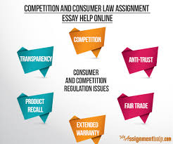 competition and consumer law assignments for legal students competition and consumer law assignment essay help online