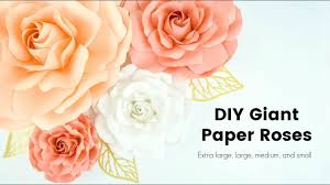 Diy Giant Paper Rose Flower Diy Giant Paper Rose Flowers How To Make Extra Large Large Medium And Small Paper Roses