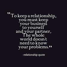 Keep Your Relationship Private If You Let Others In Your Issues It Mesmerizing Wise Quotes About Relationships