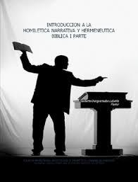 homiletica introduccion a la homiletica narrativa y hermeneutica biblica i