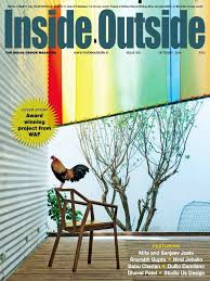 INSIDE OUTSIDE is India's first, and foremost monthly magazine on interior  design and architecture.