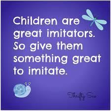 Children Are Great Imitators Thrifty Sue