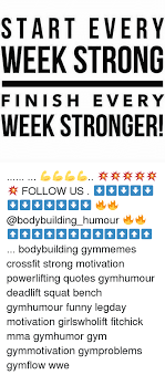 Finish Strong Quotes Mesmerizing START EVERY WEEK STRONG FINISH EVERY WEEK STRONGER