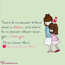 Sister Love Quotes Interesting Write Name On Cute Sisters Friends Love Quotes Picture