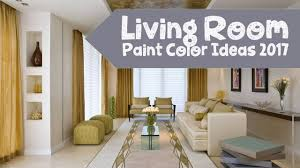 Interior Paint Color Living Room Living Room Paint Color Ideas 2017 Youtube