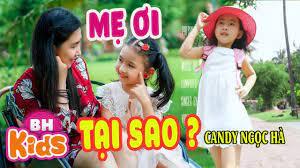 Mẹ Ơi Tại Sao ♫ Candy Ngọc Hà ♫ Nhạc Thiếu Nhi Vui Nhộn - YouTube