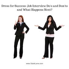 Job Interview Success Dress For Success Job Interview Dos And Donts And What
