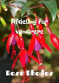 Afdeling for vandrere (Danish Edition) - Kindle edition by Rhodes, Rose .  Literature & Fiction Kindle eBooks @ Amazon.com.