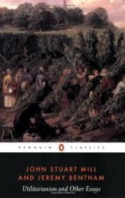 Utilitarianism And Other Essays Utilitarianism And Other Essays John Stuart Mill Jeremy Bentham