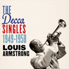 the wonderful world of louis armstrong louis armstrong the  louis armstrong the decca singles 1949 1958