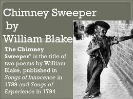 Chimney Sweeper Chimney Sweeper By Wiliam Blake