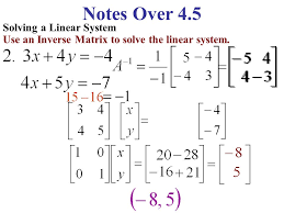 notes over 4 5 solving a linear system use an inverse matrix to solve the linear system