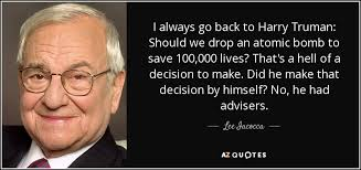 Harry Truman Quotes Adorable Lee Iacocca Quote I Always Go Back To Harry Truman Should We Drop