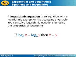 you can solve logarithmic equations by using the properties of logarithms