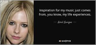Our experts are available 24/7 to help customers send their jobs on time, even if they only have 12 hours left before the deadline. Avril Lavigne Quote Inspiration For My Music Just Comes From You Know My