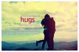 Inspirational Romantic Quote Best Kind Of Hugs Inspirational Stunning Romantic Quote