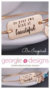 Georgie Designs Handcrafted Artisan Jewelry Be Your Own Kind Of Beautiful Bangle Bracelet Motivational