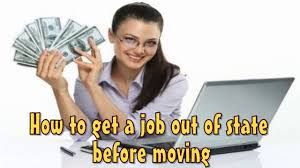 how to get a job out of state before moving secure your position how to get a job out of state before moving secure your position howtogetajoboutofstatebeforemoving howtogetajoboutofstatebeforemoving