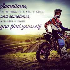 Dirt Bike Quotes Classy I Found Myself Have You Motocross Quotes Pinterest Dirt