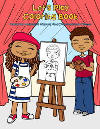 Free, printable coloring book pages, connect the dot pages and color by numbers pages for kids. Amazon Com Let S Play Coloring Book Over 50 Coloring Pages Featuring Whimsical Whitney And Contemplating Cooper As They Put Down Their Computer Devices To Play Activities Mosaic Mix Learning Series 9798581129371 Mix