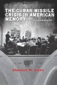 the n missile crisis in american memory myths versus reality  cover of the n missile crisis in american memory by sheldon m stern