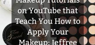 beginners makeup best beginner makeup tutorials on you that teach you how to apply your makeu