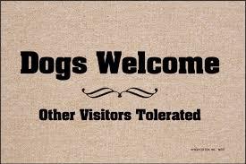 Dogs Welcome doormat - Funny Doormats – High Cotton Inc