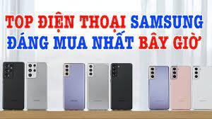 Top điện thoại Samsung chính hãng đáng mua nhất bây giờ - YouTube
