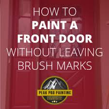 how to paint a front doorHow to Paint a Front Door Without Leaving Brush Marks  Peak Pro