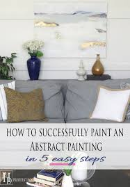 Abstract Painting How To Remodelaholic How To Successfully Paint An Abstract Painting