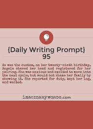 daily writing prompt • imaginary words creative writing  daily writing prompts as was the custom on her twenty ninth birthday