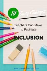 best ideas about special ed teacher learning as a special ed teacher i absolutely love this the inclusive class 10 easy changes can make to facilitate re pinned by total education solutions