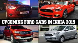 new car launches of 20152015 Upcoming Launches Of Ford India Mustang Aspire New