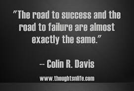 Success And Failure Quotes Impressive The Road To Success And The Road To Failure Are Almost Exactly The