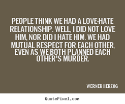 Love-Hate Relationship Quotes. QuotesGram via Relatably.com
