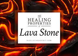 The Healing Properties Of <b>Lava Stone</b>