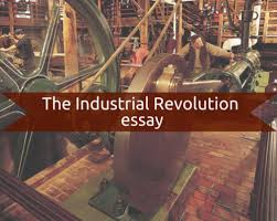 the industrial revolution essay by bestessay education content the industrial revolution