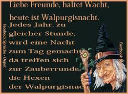 Liebe Freunde Haltet Wacht Heute Ist Walpurgisnacht Jedes